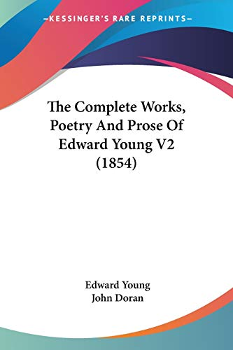 9781120874030: The Complete Works, Poetry And Prose Of Edward Young V2 (1854)