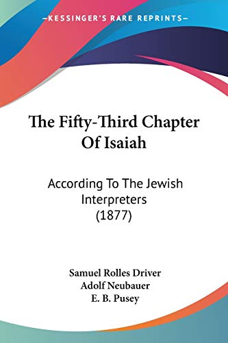 9781120879509: The Fifty-Third Chapter Of Isaiah: According To The Jewish Interpreters (1877)