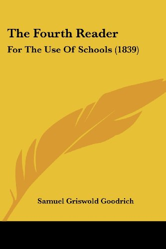 9781120881687: The Fourth Reader: For The Use Of Schools (1839)