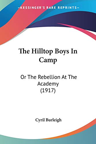 9781120889003: The Hilltop Boys In Camp: Or The Rebellion At The Academy (1917)