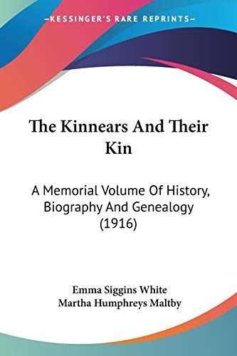 9781120894052: The Kinnears And Their Kin: A Memorial Volume Of History, Biography And Genealogy (1916)