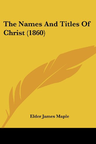 9781120907226: The Names And Titles Of Christ (1860)