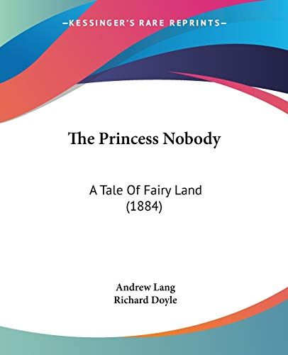 9781120917669: The Princess Nobody: A Tale Of Fairy Land (1884)