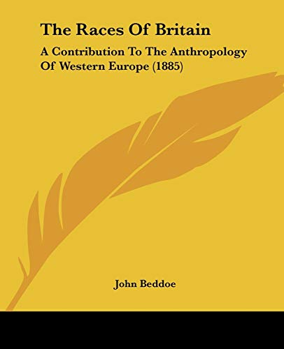9781120920409: The Races Of Britain: A Contribution To The Anthropology Of Western Europe (1885)