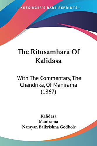 The Ritusamhara Of Kalidasa: With The Commentary,