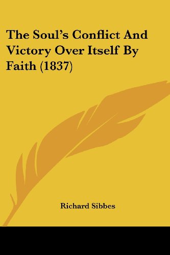 9781120929549: The Soul's Conflict And Victory Over Itself By Faith (1837)