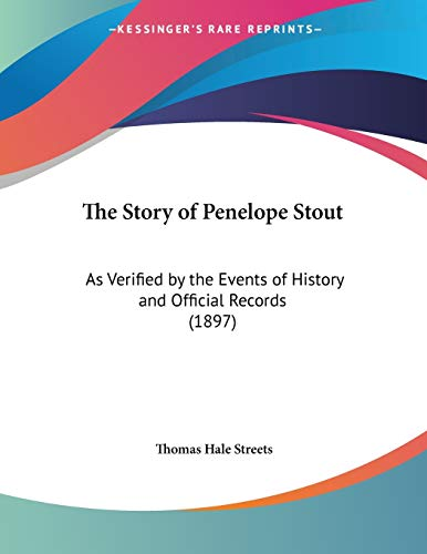 9781120931108: The Story of Penelope Stout: As Verified by the Events of History and Official Records (1897)
