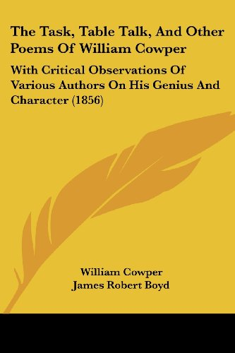 9781120933188: The Task, Table Talk, And Other Poems Of William Cowper: With Critical Observations Of Various Authors On His Genius And Character (1856)