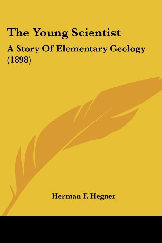 9781120939692: The Young Scientist: A Story Of Elementary Geology (1898)