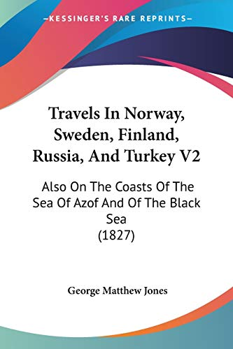 9781120946782: Travels In Norway, Sweden, Finland, Russia, And Turkey V2: Also On The Coasts Of The Sea Of Azof And Of The Black Sea (1827)