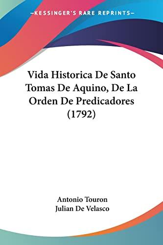 9781120951588: Vida Historica De Santo Tomas De Aquino, De La Orden De Predicadores (1792) (Spanish Edition)