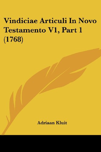 9781120952042: Vindiciae Articuli In Novo Testamento V1, Part 1 (1768) (Latin Edition)
