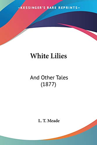 9781120956118: White Lilies: And Other Tales (1877)
