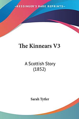 9781120963192: The Kinnears V3: A Scottish Story (1852)