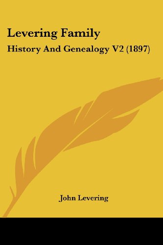 9781120964502: Levering Family: History And Genealogy V2 (1897)