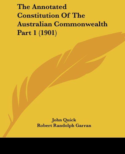 9781120967961: The Annotated Constitution Of The Australian Commonwealth Part 1 (1901)