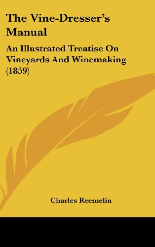 9781120970329: The Vine-Dresser's Manual: An Illustrated Treatise on Vineyards and Winemaking (1859)