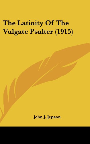 9781120970671: The Latinity Of The Vulgate Psalter (1915)