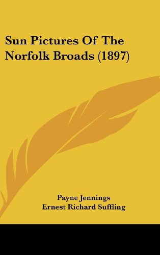 9781120970916: Sun Pictures Of The Norfolk Broads (1897)