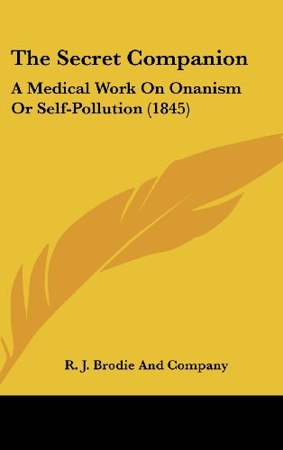 9781120973801: The Secret Companion: A Medical Work On Onanism Or Self-Pollution (1845)