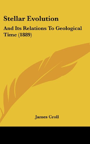 9781120974419: Stellar Evolution: And Its Relations To Geological Time (1889)
