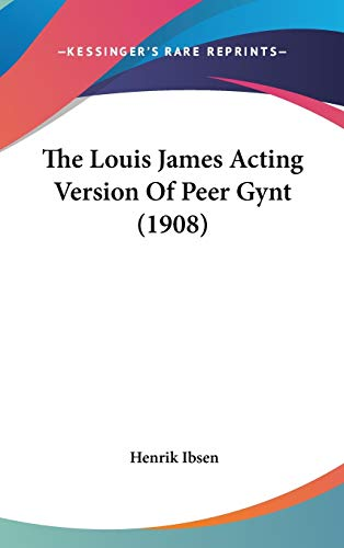 The Louis James Acting Version Of Peer Gynt (1908) (1120979552) by Henrik Ibsen
