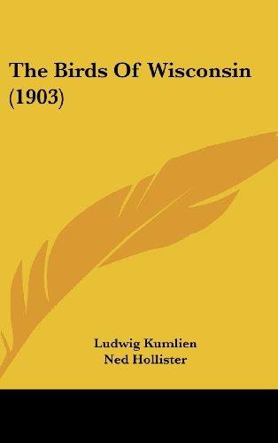 9781120981509: The Birds Of Wisconsin (1903)