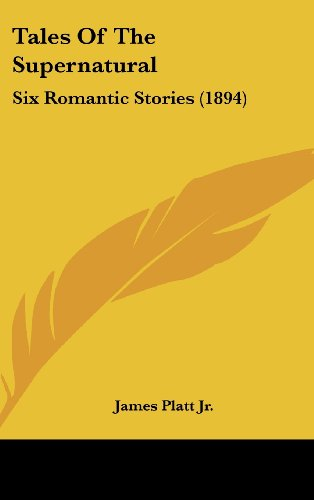9781120982711: Tales Of The Supernatural: Six Romantic Stories (1894)