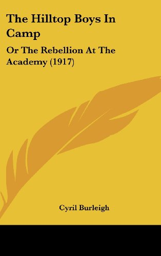 9781120984241: The Hilltop Boys In Camp: Or The Rebellion At The Academy (1917)