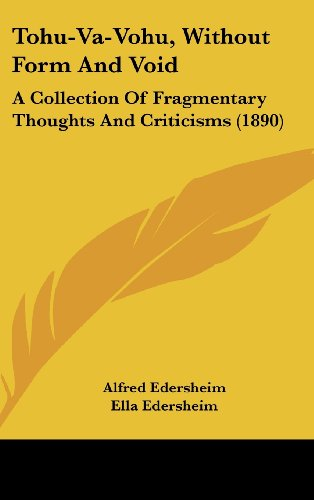 9781120985071: Tohu-Va-Vohu, Without Form And Void: A Collection Of Fragmentary Thoughts And Criticisms (1890)
