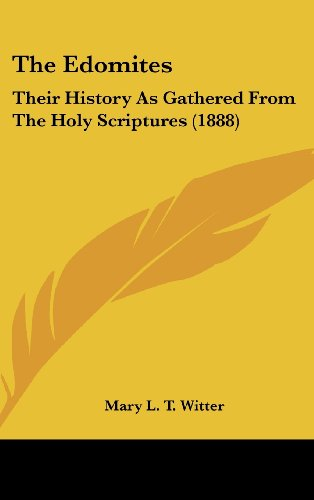 9781120986900: The Edomites: Their History As Gathered From The Holy Scriptures (1888)