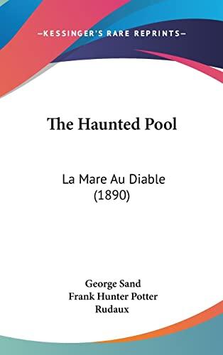 9781120988249: The Haunted Pool: La Mare Au Diable (1890)