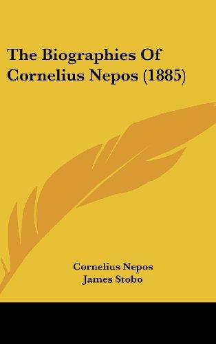 9781120989017: The Biographies of Cornelius Nepos (1885)