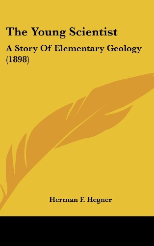 9781120989208: The Young Scientist: A Story Of Elementary Geology (1898)