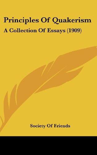 9781120989963: Principles Of Quakerism: A Collection Of Essays (1909)