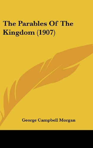 9781120991089: The Parables Of The Kingdom (1907)