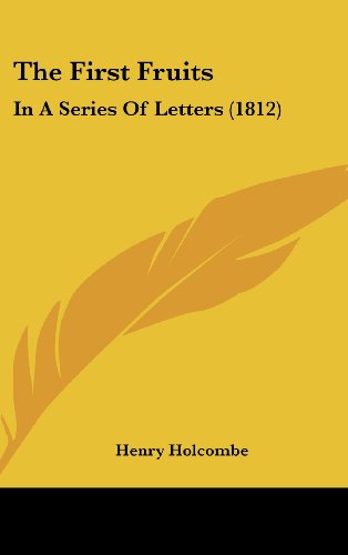 9781120992086: The First Fruits: In A Series Of Letters (1812)