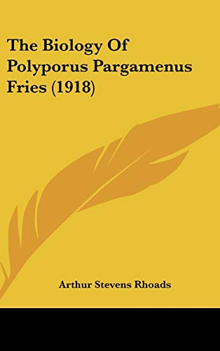 9781120992338: The Biology Of Polyporus Pargamenus Fries (1918)