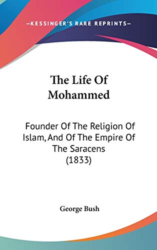 9781120997555: The Life Of Mohammed: Founder Of The Religion Of Islam, And Of The Empire Of The Saracens (1833)