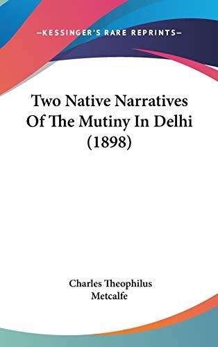 9781120998620: Two Native Narratives Of The Mutiny In Delhi (1898)