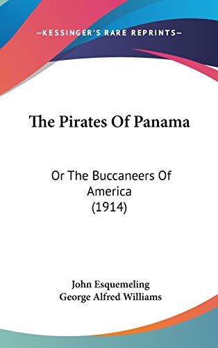 9781120998750: The Pirates Of Panama: Or The Buccaneers Of America (1914)