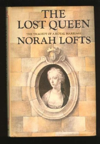 9781121003736: The Lost Queen: the Tragedy of a Royal Marriage