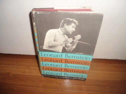 9781121003767: Leonard Bernstein;: The Man, His Work, and His World