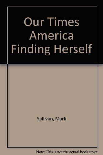 9781121012370: Our Times America Finding Herself