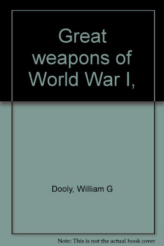 9781121022317: Great weapons of World War I, [Gebundene Ausgabe] by Dooly, William G
