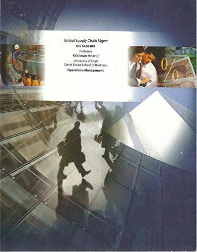 9781121080379: Global Supply Chain Management (OIS 5620-001), University of Utah, David Eccles School of Business