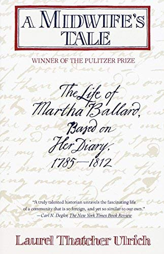 9781121087408: A Midwife's Tale : The Life of Martha Ballard Based On Her Diary 1785-1812