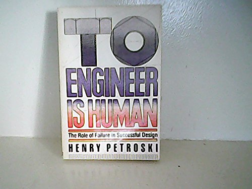9781121141698: To Engineer Is Human - The Role of Failure In Successful Design