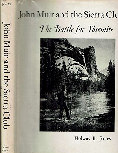 John Muir and the Sierra Club;: The: Holway R Jones