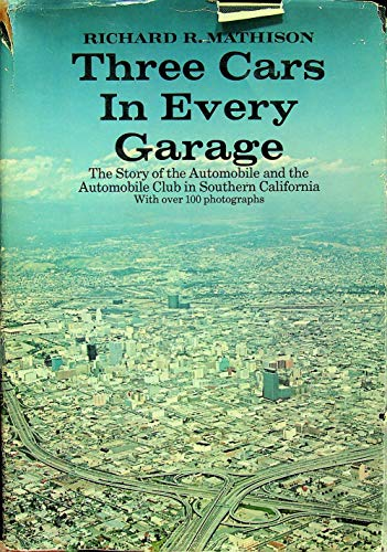 9781121218840: Three cars in every garage;: A motorist's history of the automobile and the Automobile Club in Southern California